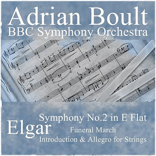 Play & Download Elgar: Symphony No.2 in E Flat, Introduction & Allegro for Strings, Funeral March by Adrian Boult | Napster