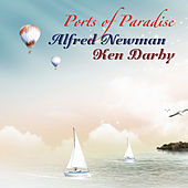 Play & Download Ports of Paradise (Remastered) by Alfred Newman | Napster