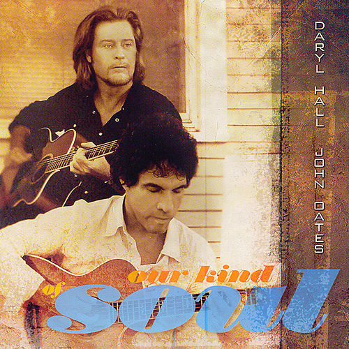 Play & Download Our Kind Of Soul by Hall & Oates | Napster