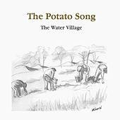 Play & Download The Potato Song by The Water Village | Napster