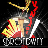 Play & Download Vintage Broadway Songs by Various Artists | Napster