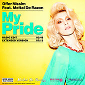 Play & Download My Pride (Offer Nissim feat. Meital De Razon) by Offer Nissim | Napster