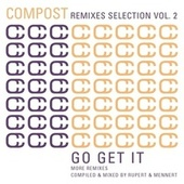 Compost Remixes Selection Vol. 2 - Go Get It - More Remixes - Compiled and Mixed By Rupert & Me by Various Artists