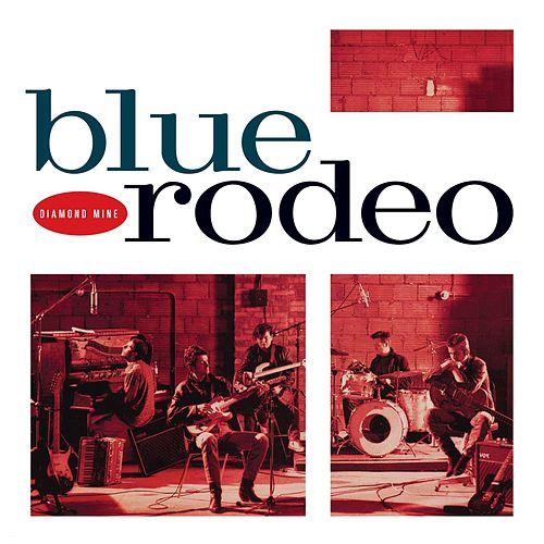 Play & Download Diamond Mine by Blue Rodeo | Napster