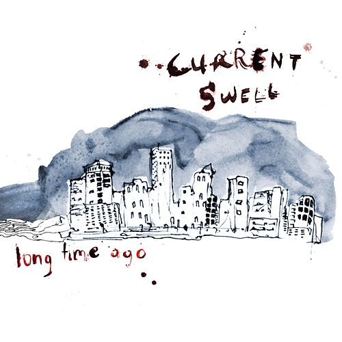 Play & Download Long Time Ago by Current Swell | Napster