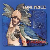 Play & Download Talk Memphis by Toni Price | Napster
