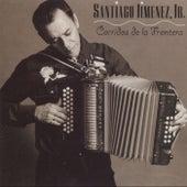 Corridos de La Frontera by Santiago Jimenez, Jr.
