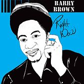 Right Now by Barry Brown
