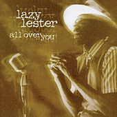 All Over You by Lazy Lester
