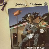 Play & Download Thrill On The Hill by Johnny Nicholas | Napster