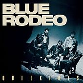 Outskirts by Blue Rodeo