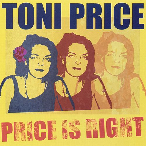 Play & Download Price Is Right by Toni Price | Napster