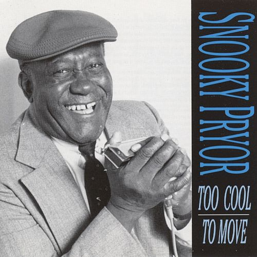 Play & Download Too Cool To Move by Snooky Pryor | Napster