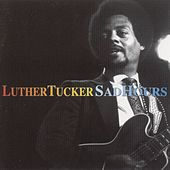 Play & Download Sad Hours by Luther Tucker | Napster