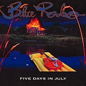 Play & Download Five Days In July by Blue Rodeo | Napster
