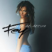 Play & Download La Fuerza Del Destino by Fey | Napster