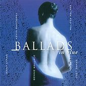 Play & Download Ballads - In Blue by Various Artists | Napster