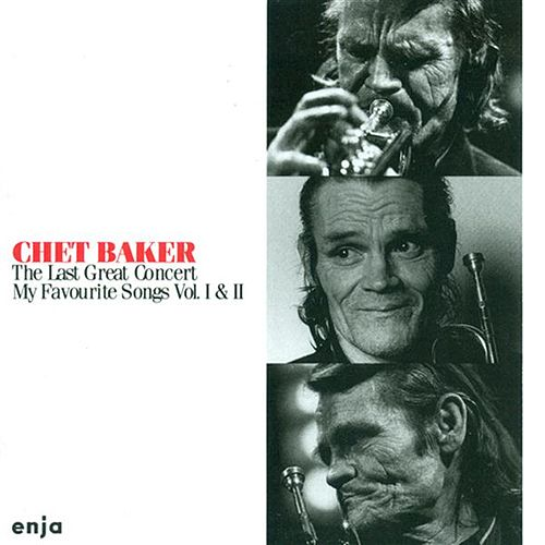 Play & Download Baker, Chet: My Favourite Songs, Vols. 1 and 2 (The Last Great Concert) by Chet Baker | Napster
