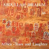 Play & Download Ibrahim, Abdullah: Africa - Tears and Laughter by Abdullah Ibrahim | Napster