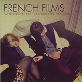 Play & Download When People Like You Filled the Heavens by French Films | Napster