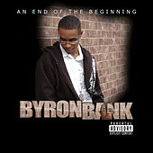 Play & Download An End of the Beginning by Byron Bank | Napster