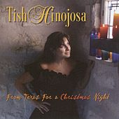 Play & Download From Texas For A Christmas Night by Tish Hinojosa | Napster