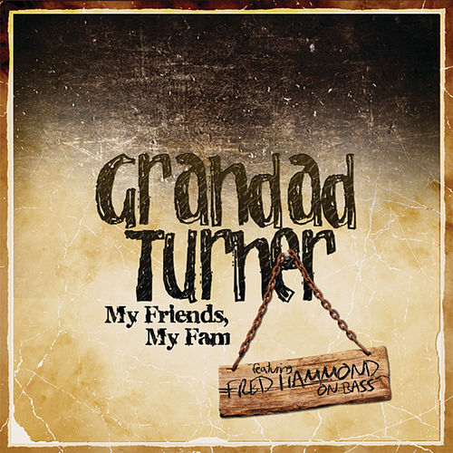 Play & Download My Friends, My Fam by Grandad Turner | Napster