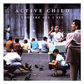Play & Download You Are All I See by Active Child | Napster