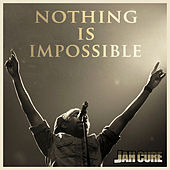 Play & Download Nothing Is Impossible by Jah Cure | Napster