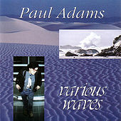 Play & Download Various Waves by Paul Adams | Napster