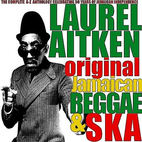 Play & Download Laurel Aitken: Original Jamaican Reggae & Ska by Various Artists | Napster