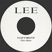 Play & Download I Can't Help It by Glen Adams | Napster