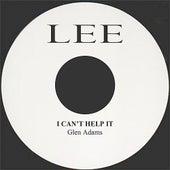 I Can't Help It by Glen Adams