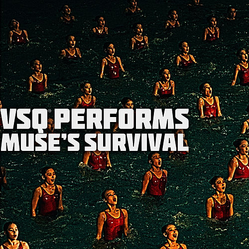 Play & Download VSQ Performs Muse's Survival by Vitamin String Quartet | Napster