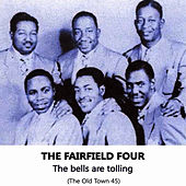 Play & Download The Bells are Tolling, The Old Town 45 by The Fairfield Four | Napster