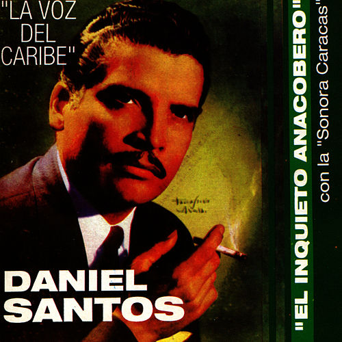 Play & Download La Voz del Caribe by Daniel Santos | Napster