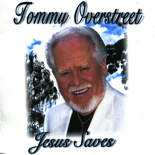 Jesus Saves by Tommy Overstreet