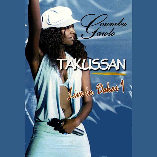 Play & Download Takussan: Live In Dakar, Vol. 1 by Coumba Gawlo | Napster