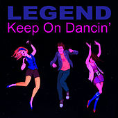 Play & Download Keep on Dancin' - Single by Legend | Napster