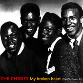 My Broken Heart, The Old Town 45 by The Chimes