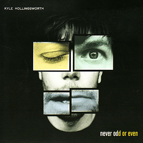 Never Odd Or Even by Kyle Hollingsworth