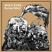 Play & Download Burned Mind by Wolf Eyes | Napster