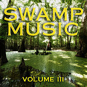 Play & Download Swamp Music: Vol, 3 by Various Artists | Napster