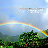 Play & Download Where I Live There Are Rainbows by Faith Rivera | Napster