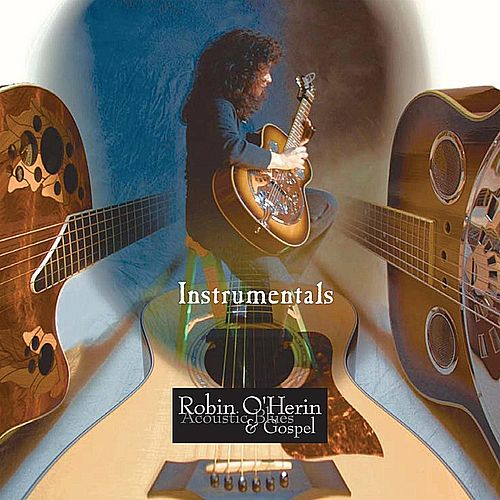 Play & Download Instrumentals by Robin O'Herin | Napster