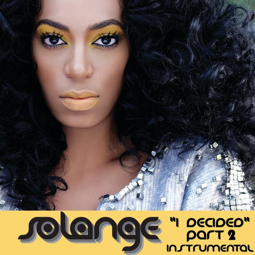Play & Download I Decided, Pt. 2 ((Freemasons Remix) [Instrumental]) by Solange | Napster