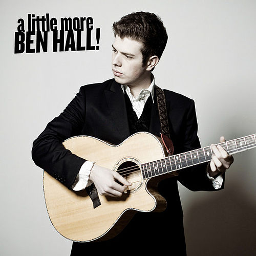 A Little More Ben Hall ! by Ben Hall