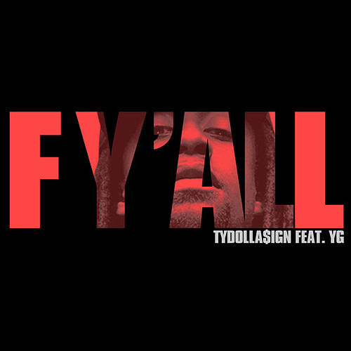 Play & Download F Y'all by Ty Dolla $ign | Napster
