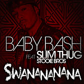 Play & Download Swanananana (Explicit) by Baby Bash   Napster