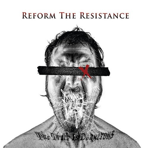 Play & Download The Truth Is Dangerous by Reform The Resistance | Napster